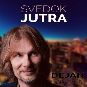 Dejan Gvozden - Svedok jutra (digitalni singl) /2020/